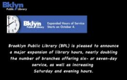 Brooklyn Public Libraries Hours as of October 4, 2014