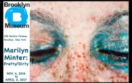 Marilyn Minter: Pretty/Dirty, makes its final, and only East Coast exhibition at the Brooklyn Museum from November 4, 2016, to April 2, 2017.
