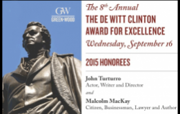 On Wednesday, September 16, Green-Wood presents the 2015 De Witt Clinton Award for Excellence to Malcolm MacKay and John Turturro. The emcee for the evening will be author and radio host, Kurt Andersen.