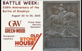 From August 22 to 30, 2015,  a week of events and activities commemorating the 238th anniversary of America's drive for independence as BATTLE WEEK returns to historic sites around Brooklyn.