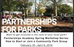 Partnerships For Parks is pleased to announce the upcoming Partnerships Academy series: How to Start or Join a Community Park Group, which will offer workshops on the topic in each of the five boroughs this spring.
