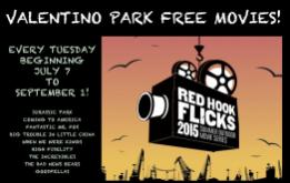 The Red Hook Films 2015 series begins Tuesday, July 7 and runs for 9 weeks, each Tuesday through September 1 in Valentino Park on the Red Hook, Brooklyn waterfront