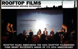 Rooftop Films has awarded thirteen cash and service grants to alumni filmmakers, including The Rooftop Filmmakers' Fund Garbo NYC Feature Film Grants, which were awarded to directors Kitty Green and Sebastian Silva.
