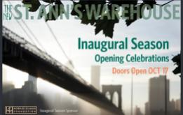 The New St. Ann's Warehouse Inaugural Season begins with a Ribbon Cutting on October 6 at their new home in the Tobacco Warehouse in Brooklyn Bridge Park in DUMBO
