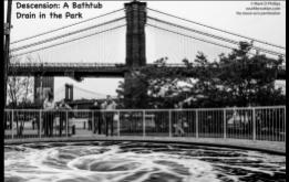 Descension, the Public Art Fund's installation of Anish Kapoor's art, is a bathtub drain in Brooklyn Bridge Park on display until September 10, 2017.