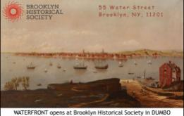 the Brooklyn Historical Society DUMBO brings to life the vibrant history of Brooklyn's coastline