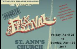 The Brooklyn Folk Festival brings old-time string-band music, folk, blues, jug bands, bluegrass, traditional Irish and Balkan music, PLUS the World Famous BANJO TOSS to St. Ann's Church in Brooklyn Heights beginning April 28, 2017.