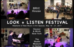 The Look + Listen Festival presents the best of new music in New York City art spaces from May 18-21, bringing performances to contemporary art venues in Brooklyn and Manhattan including the BRIC House in Fort Greene.