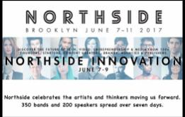 From June 7-11, over 100,000 creative and cultural trendsetters converge in Brooklyn with over 350 bands and 200 speakers for Northside Innovation.