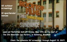 Rooftop Films' 2017 Summer Series, presented by SundanceTV features 45 outdoor screenings in 10 spectacular venues