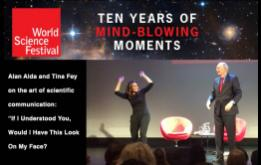 Alan Alda and Tina Fey come together to show the importance of communication in the sciences as part of the World Science Festival in New York, making science fun in the process.