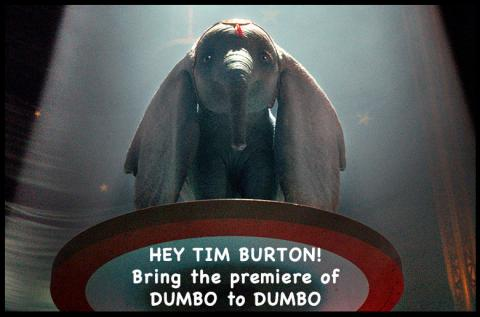 The first trailer for Tim Burton's live action version of DUMBO is out. How about premiering the movie in the archway of the Manhattan Bridge in DUMBO?
